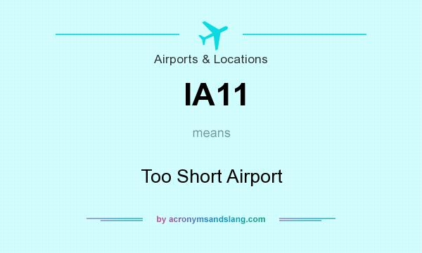 What does IA11 mean? It stands for Too Short Airport