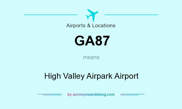 What does GA87 mean? It stands for High Valley Airpark Airport