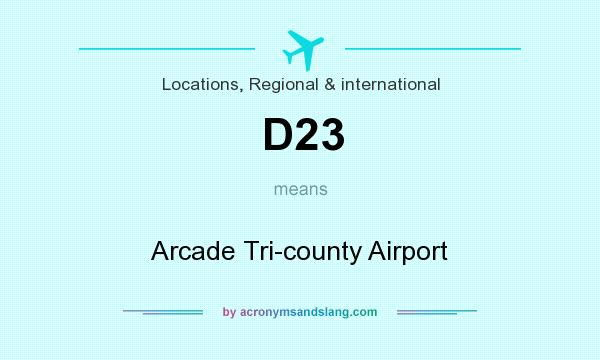 What does D23 mean? It stands for Arcade Tri-county Airport