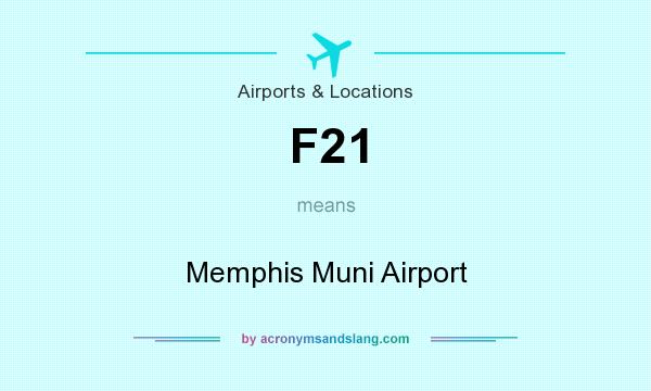 What does F21 mean? It stands for Memphis Muni Airport