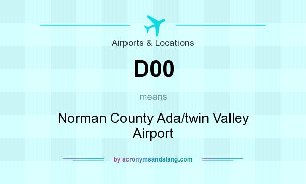 What does D00 mean? It stands for Norman County Ada/twin Valley Airport