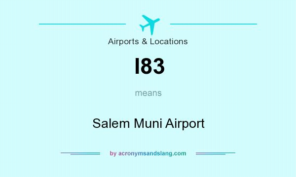 What does I83 mean? It stands for Salem Muni Airport
