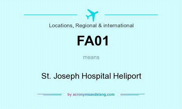 What does FA01 mean? It stands for St. Joseph Hospital Heliport