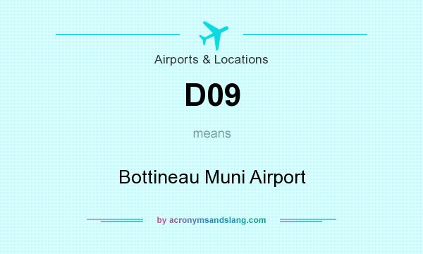What does D09 mean? It stands for Bottineau Muni Airport
