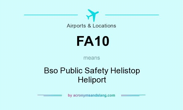 What does FA10 mean? It stands for Bso Public Safety Helistop Heliport