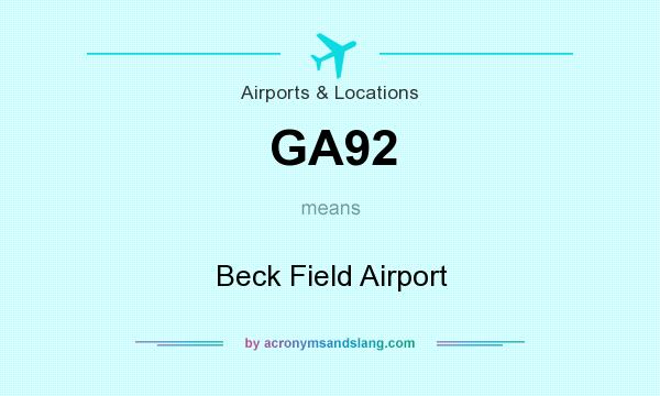 What does GA92 mean? It stands for Beck Field Airport