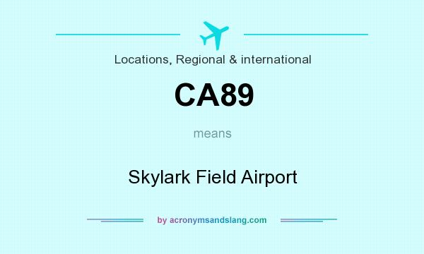 What does CA89 mean? It stands for Skylark Field Airport