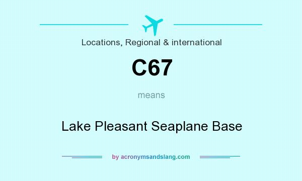 What does C67 mean? It stands for Lake Pleasant Seaplane Base