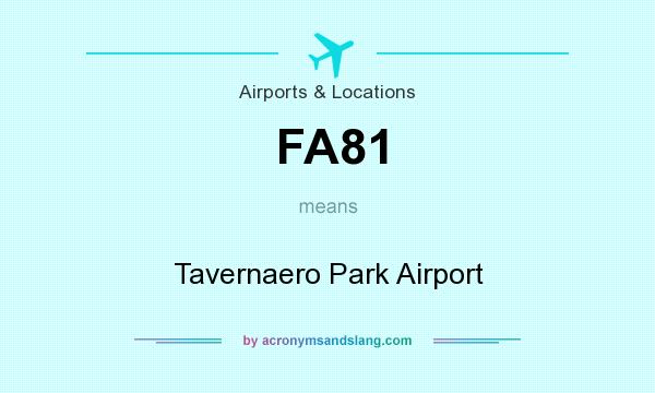 What does FA81 mean? It stands for Tavernaero Park Airport