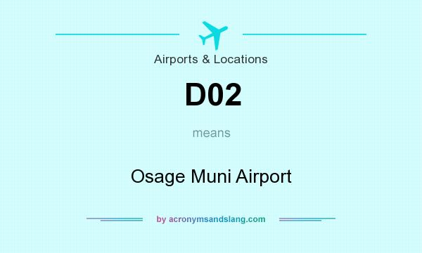 What does D02 mean? It stands for Osage Muni Airport