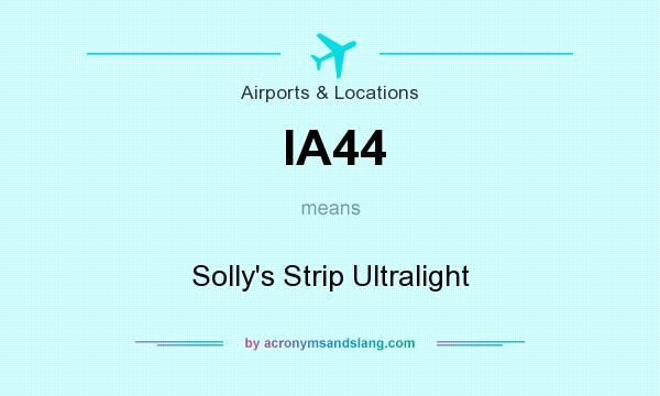 What does IA44 mean? It stands for Solly`s Strip Ultralight