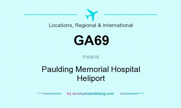 What does GA69 mean? It stands for Paulding Memorial Hospital Heliport