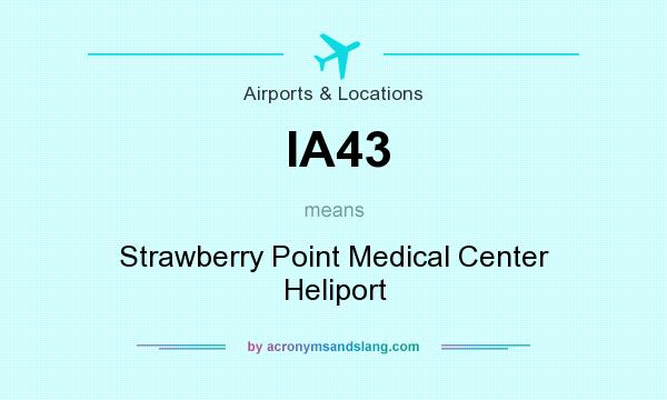 What does IA43 mean? It stands for Strawberry Point Medical Center Heliport