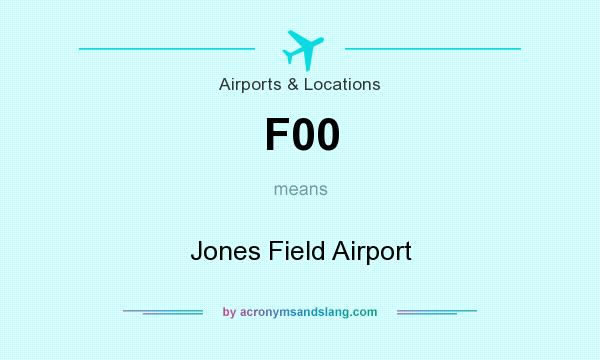 What does F00 mean? It stands for Jones Field Airport