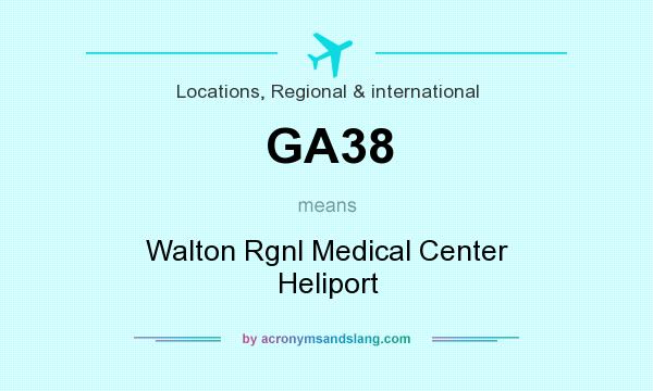 What does GA38 mean? It stands for Walton Rgnl Medical Center Heliport