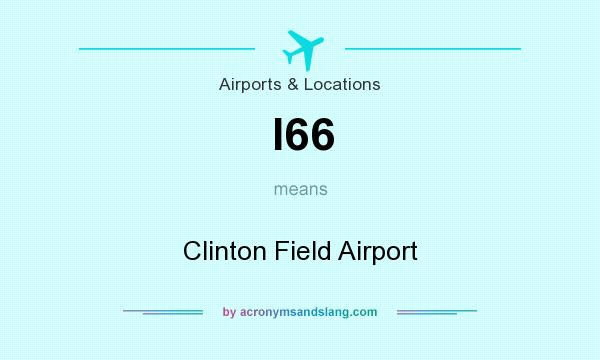 What does I66 mean? It stands for Clinton Field Airport