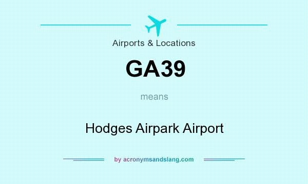 What does GA39 mean? It stands for Hodges Airpark Airport