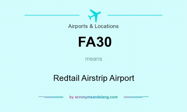 What does FA30 mean? It stands for Redtail Airstrip Airport