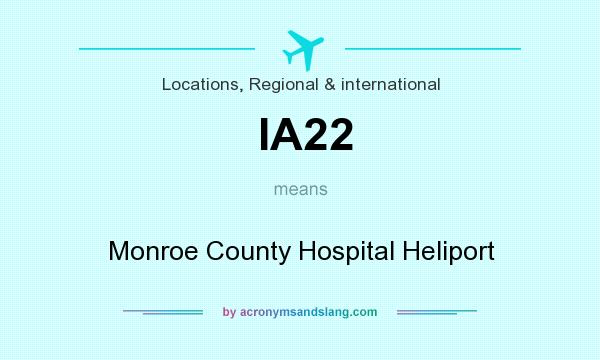 What does IA22 mean? It stands for Monroe County Hospital Heliport