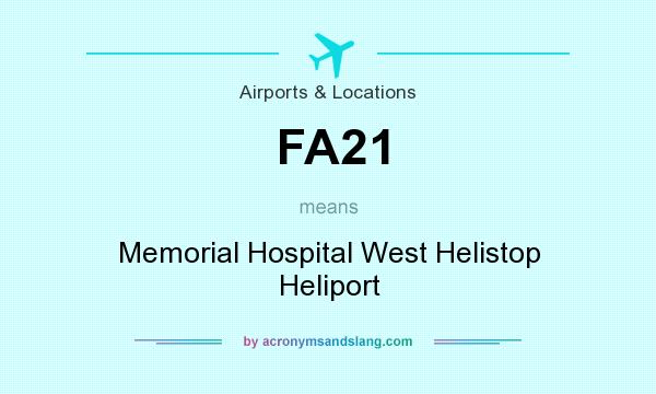What does FA21 mean? It stands for Memorial Hospital West Helistop Heliport