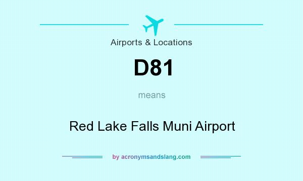 What does D81 mean? It stands for Red Lake Falls Muni Airport