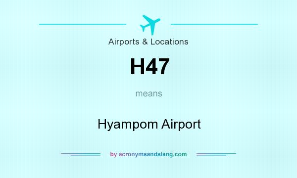 What does H47 mean? It stands for Hyampom Airport