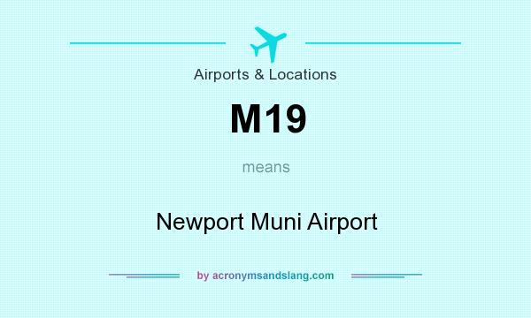 What does M19 mean? It stands for Newport Muni Airport