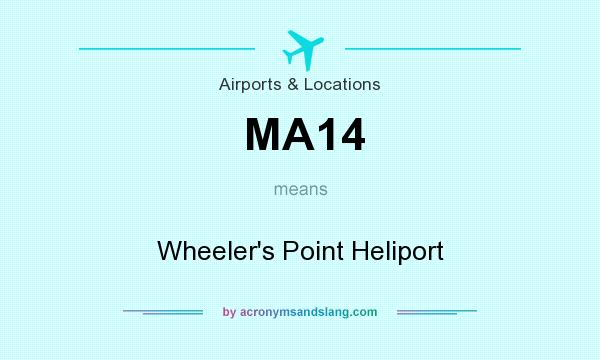 What does MA14 mean? It stands for Wheeler`s Point Heliport