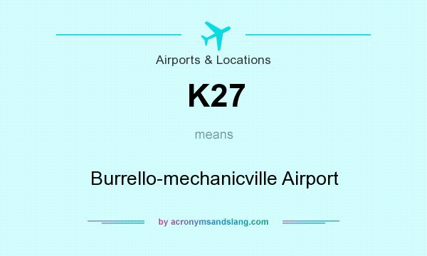 What does K27 mean? It stands for Burrello-mechanicville Airport