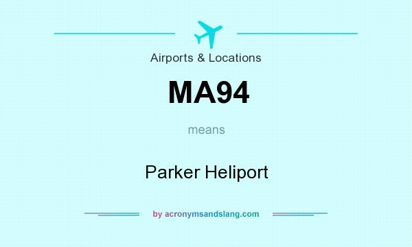 What does MA94 mean? It stands for Parker Heliport