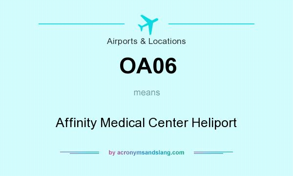 What does OA06 mean? It stands for Affinity Medical Center Heliport