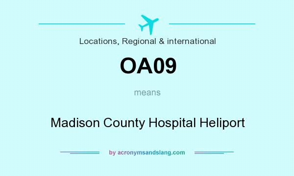 What does OA09 mean? It stands for Madison County Hospital Heliport
