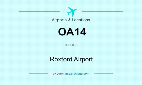 What does OA14 mean? It stands for Roxford Airport