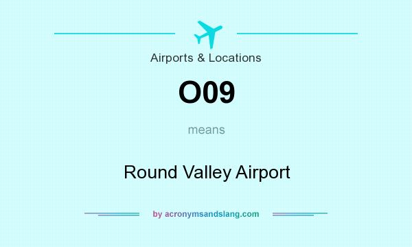 What does O09 mean? It stands for Round Valley Airport
