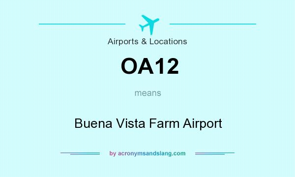 What does OA12 mean? It stands for Buena Vista Farm Airport