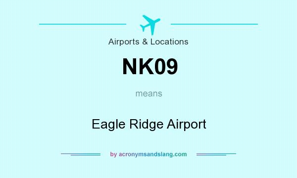 What does NK09 mean? It stands for Eagle Ridge Airport