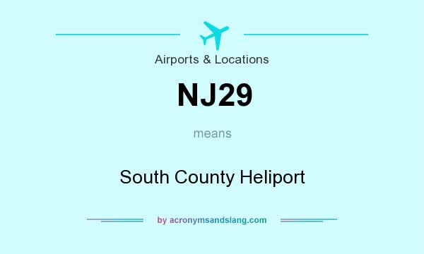 What does NJ29 mean? It stands for South County Heliport