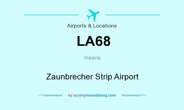 What does LA68 mean? It stands for Zaunbrecher Strip Airport