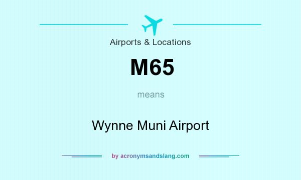 What does M65 mean? It stands for Wynne Muni Airport