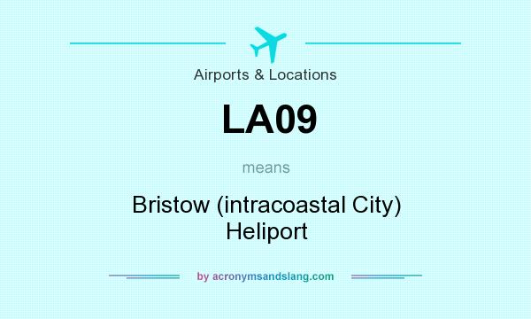 What does LA09 mean? It stands for Bristow (intracoastal City) Heliport