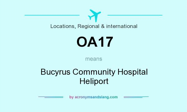 What does OA17 mean? It stands for Bucyrus Community Hospital Heliport
