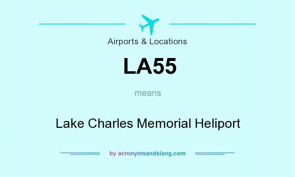 What does LA55 mean? It stands for Lake Charles Memorial Heliport