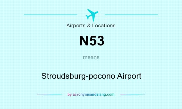 What does N53 mean? It stands for Stroudsburg-pocono Airport