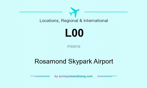 What does L00 mean? It stands for Rosamond Skypark Airport