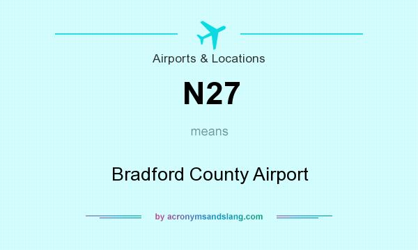 What does N27 mean? It stands for Bradford County Airport