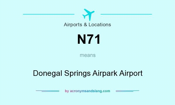What does N71 mean? It stands for Donegal Springs Airpark Airport