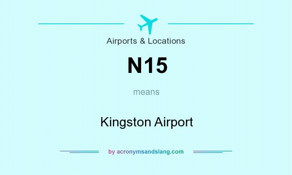 What does N15 mean? It stands for Kingston Airport