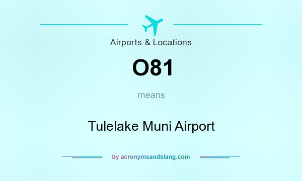 What does O81 mean? It stands for Tulelake Muni Airport