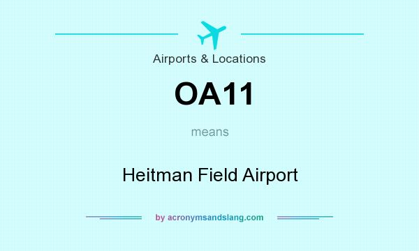 What does OA11 mean? It stands for Heitman Field Airport
