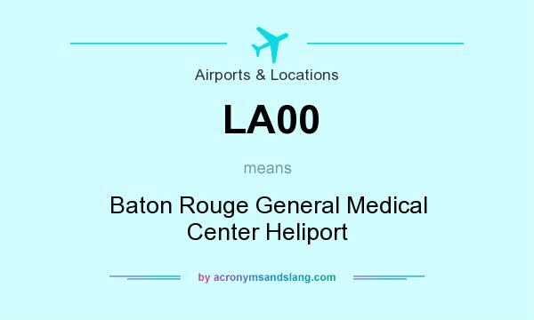 What does LA00 mean? It stands for Baton Rouge General Medical Center Heliport